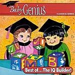 Itm Presents Baby Genius Classical Series: Best Of... The IQ Builder