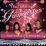 The Lighthouse Gospelettes Thank You Lord For Saving Me