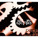 Kill By Inches Down To Three EP