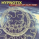 Hypnotix Witness Of Our Time