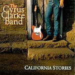The Cyrus Clarke Band California Stories