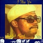 Rachid King I Miss You