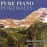Jeff Bjorck Pure Piano Portraits