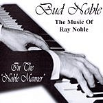 Bud Noble Music Of Ray Noble