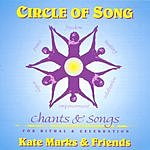 Kate Marks Circle Of Song: Chants & Songs