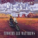 Timothy Lee Matthews Songs For The Greats