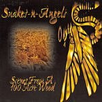 Snakes-N-Angels Scenes from a 100 Acre Wood