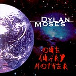 Dylan Moses One Angry Mother