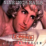 Nine Inch Nails Nine Inch Nails X-Posed: The Interview