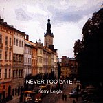 Kerry Leigh Never Too Late