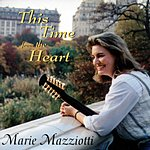 Marie Mazziotti This Time From The Heart