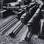 The Secondhands The Same Trains