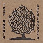 Troy Hardin Burningbush