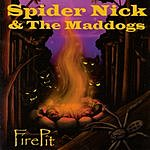 Spider Nick & The Maddogs Firepit