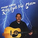 Frank Ayers Ride Out The Storm