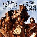 Delta Souls A Trip To The Roots Of Blues