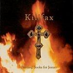Kilifax Burning Books For Jesus