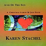 Karen Stachel And Of The Son: A Christmas Album Of Jazz Flute