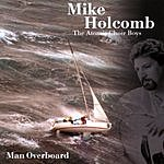 Mike Holcomb Man Overboard