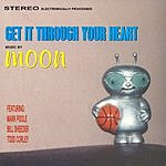 Moon Get It Through Your Heart