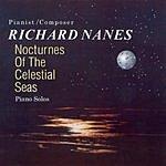 Richard Nanes Nocturnes Of The Celestial Seas: Piano Solos