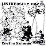 Eric Thor Karlstrom University Daze