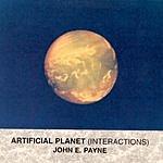 John E. Payne Artificial Planet (Interactions)