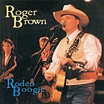 Roger Brown Rodeo Boogie