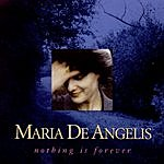 Maria De Angelis Nothing Is Forever