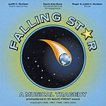 Judith McAleer Falling Star: A Musical Tragedy