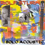 Rolf Sturm Solo Acoustic