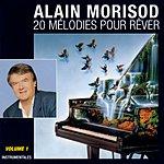 Alain Morisod 20 Melodies Pour Rever, Vol.1