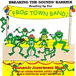 Jim Post Breaking The Sounds' Barrier, Reading By Ear, Vol.2: Frog Town Band