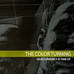 The Color Turning Our Currency Is Time EP