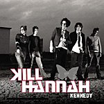 Kill Hannah Kennedy