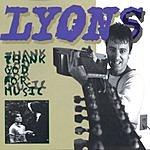 Lyons Thank God For Music