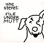The Steves File Under Mutt