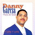 Danny Garcia Mano De Seda - Y Lena Y Lena