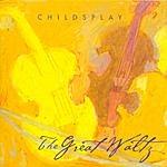 Childsplay Great Waltz