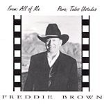 Freddie Brown From: All Of Me