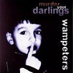 Wampeters Murder Your Darlings