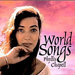 Phyllis Chapell World Songs