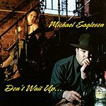 Michael Eagleson Don't Wait Up...