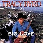 Tracy Byrd Big Love
