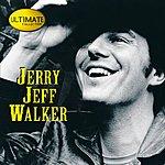 Jerry Jeff Walker Ultimate Collection:  Jerry Jeff Walker