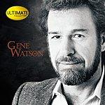 Gene Watson Ultimate Collection:  Gene Watson