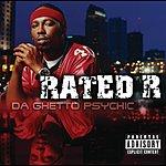 Rated R Da Ghetto Psychic