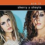 Sherry Y Sheyla Sin Ti