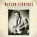 Waylon Jennings Phase One: The Early Years 1958-1964
