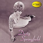 Dusty Springfield Ultimate Collection:  Dusty Springfield